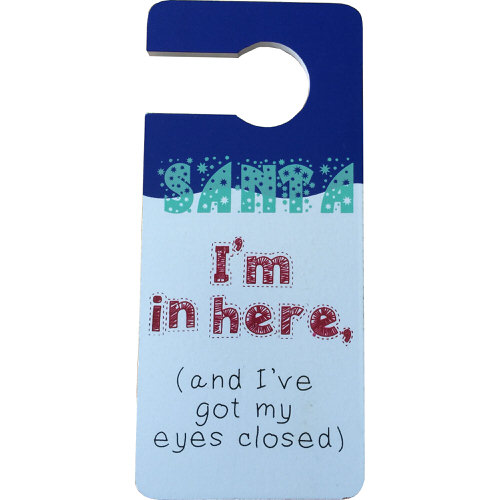 """Christmas Door Hanging Plaque """"Santa I'm In Here (and I've Got My Eyes Closed)"""""""