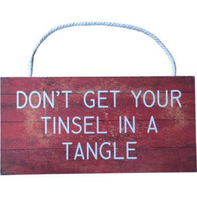 Christmas Wall Plaque ÒDonÕt Get Your Tinsel In A TangleÓ