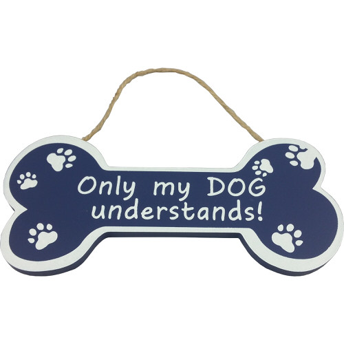 """""""Only My Dog Understands!"""" Bone Shaped Pet Plaque in Blue"""