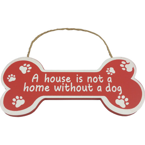"""""""A House Is Not A Home Without A Dog"""" Bone Shaped Pet Plaque in Red"""