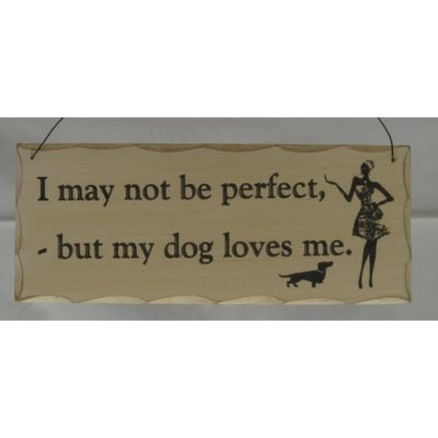 """Giftworks Dog and Cat Signs """"I May Not Be Perfect"""""""