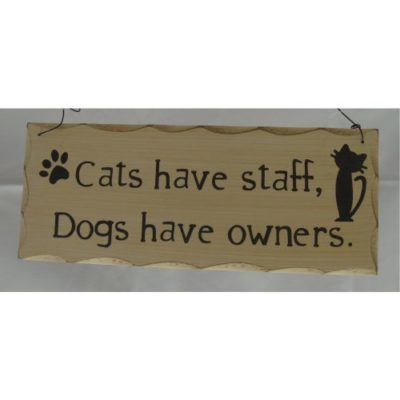 """Giftworks Dog and Cat Signs """"Cats Have Staff....."""""""
