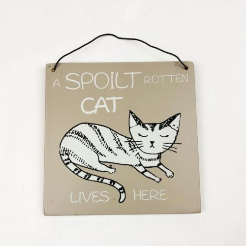 "Square Hanging Sign Cat ""A spoilt rotten cat lives here"""